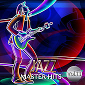 Jazz Master Hits, Vol. 13 by Various Artists