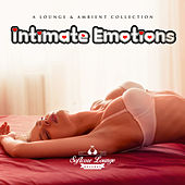 Play & Download Intimate Emotions - A Lounge & Ambient Collection by Various Artists | Napster