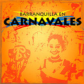 Barranquilla en Carnavales by Various Artists