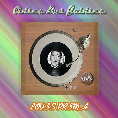 Play & Download Oldies but Goldies by Louis Prima | Napster