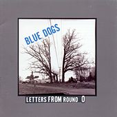 Play & Download Letters From Round O by Blue Dogs | Napster