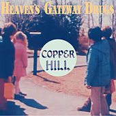 Copper Hill by Heaven's Gateway Drugs