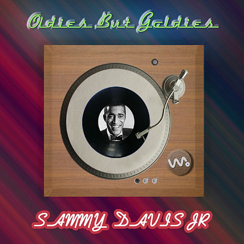 Play & Download Oldies but Goldies by Sammy Davis, Jr. | Napster