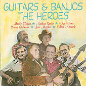 Play & Download Guitars and Banjos: The Heroes by Various Artists | Napster