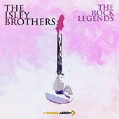 The Isley Brothers - The Rock Legends von The Isley Brothers