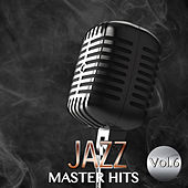 Play & Download Jazz Master Hits, Vol. 6 by Various Artists | Napster