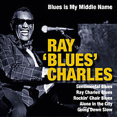Play & Download Blues Is My Middle Name by Ray Charles | Napster