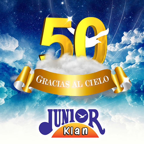 Play & Download 50 Gracias al Cielo by Junior Klan | Napster