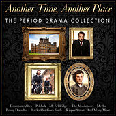 Another Time, Another Place - The Tv Period Drama Collection by Various Artists