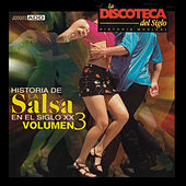 Play & Download La Discoteca del Siglo - Historia de la Salsa en el Siglo Xx, Vol. 3 by Various Artists | Napster