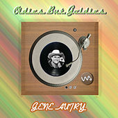 Play & Download Oldies but Goldies by Gene Autry | Napster