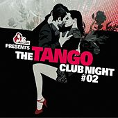 The Tango Club Night, Vol.2 by Various Artists