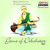 Gems of Dikshitar, Vol. 1 by Various Artists
