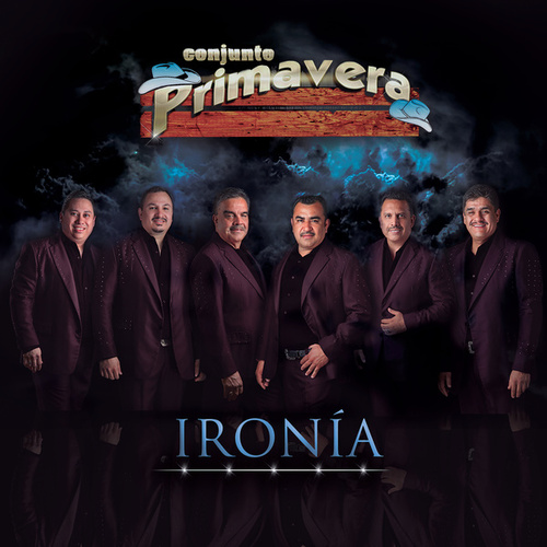 Play & Download Ironía by Conjunto Primavera | Napster