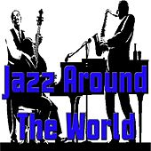 Play & Download Jazz Around the World by Various Artists | Napster