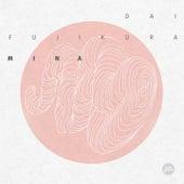 Play & Download Dai Fujikura: Mina by Various Artists | Napster