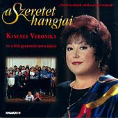 Play & Download A szeretet hangjai by Veronika Kincses | Napster