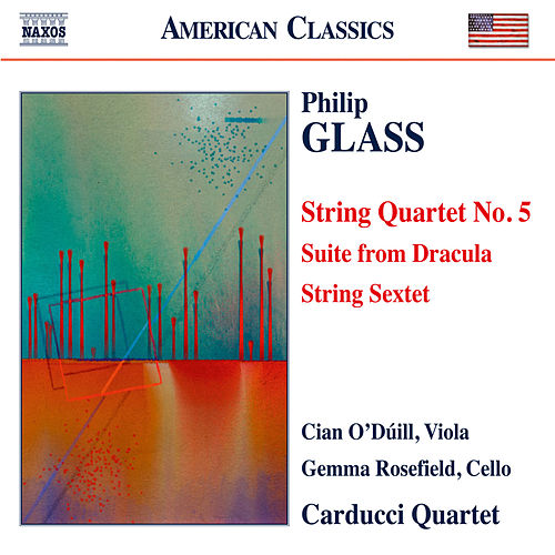 Play & Download Glass: String Quartet No. 5, Suite from Dracula & String Sextet by Carducci String Quartet | Napster