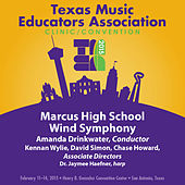 2015 Texas Music Educators Association (TMEA): Marcus High School Wind Symphony [Live] by Various Artists