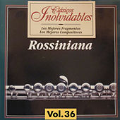Clásicos Inolvidables Vol. 36, Rossiniana by Various Artists