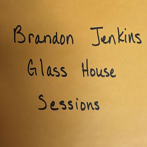 Glass House Sessions by Brandon Jenkins