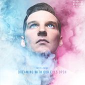 Dreaming With Our Eyes Open by Witt Lowry