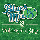 Blues Mix Vol. 18: Southern Soul Party by Various Artists