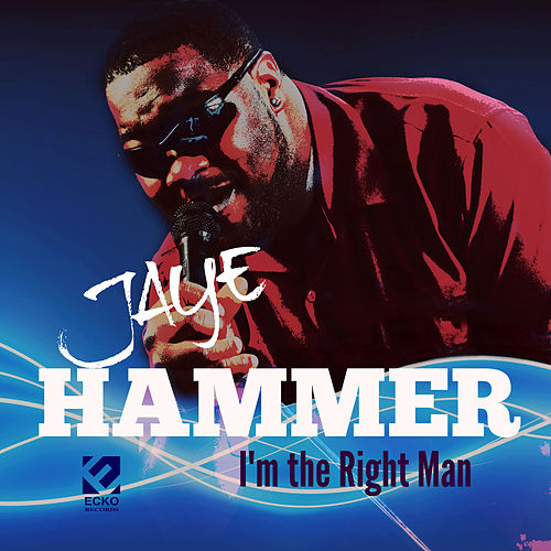 I'm the Right Man by Jaye Hammer
