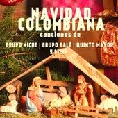 Navidad Colombiana - Canciones de Grupo Niche, Grupo Gale, Quinto Mayor, Y Otros, Incluyendo Noche Buena, Pascuas de Navidad, Arbolito de Navidad, Y Feliz Nochebuena by Various Artists