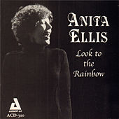 Look to the Rainbow by Anita Ellis
