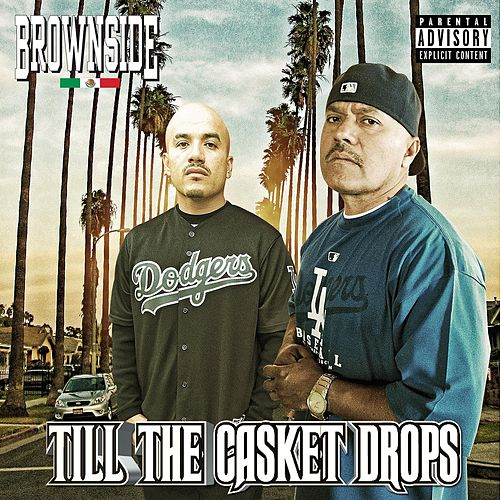 Play & Download Till the Casket Drops by Brownside | Napster