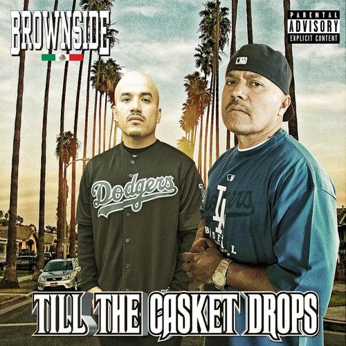 Till the Casket Drops by Brownside
