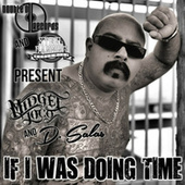 Play & Download If I Was Doing Time (feat. D. Salas) by Midget Loco | Napster