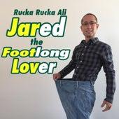 Jared the Footlong Lover by Rucka Rucka Ali