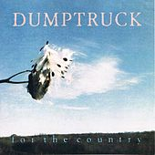 Play & Download For the Country by Dumptruck | Napster