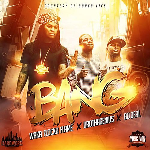 Play & Download Bang by Waka Flocka Flame | Napster