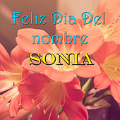 Play & Download Feliz Dia Del nombre Sonia by Various Artists | Napster