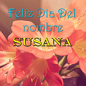 Feliz Dia Del nombre Susana by Various Artists