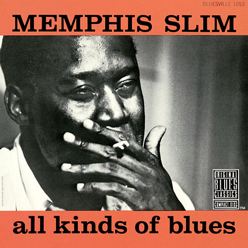 Play & Download All Kinds Of Blues by Memphis Slim | Napster