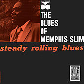 Steady Rollin' Blues: The Blues Of Memphis Slim by Memphis Slim