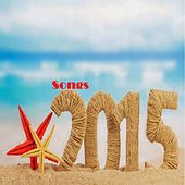 Songs 2015 by Various Artists