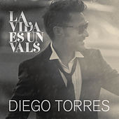 Play & Download La Vida Es un Vals by Diego Torres | Napster
