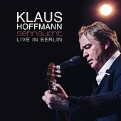 Play & Download Sehnsucht (Live in Berlin) by Klaus Hoffmann | Napster