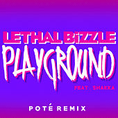 Play & Download Playground (Pote Remix) by Lethal Bizzle | Napster