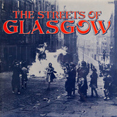 Play & Download The Streets of Glasgow by Various Artists | Napster