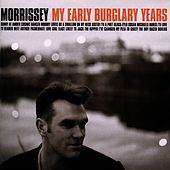 Play & Download My Early Burglary Years by Morrissey | Napster