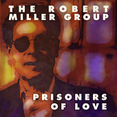 Prisoners of Love by The Robert Miller Group
