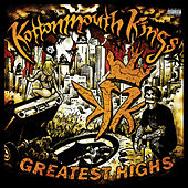 Play & Download Greatest Highs by Kottonmouth Kings | Napster
