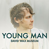 Young Man by David Wax Museum