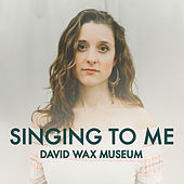 Play & Download Singing to Me by David Wax Museum | Napster